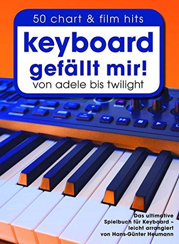 Keyboard gefällt mir! - 50 Chart und Film Hits von Adele bis Twilight: Songbook, CD für Keyboard