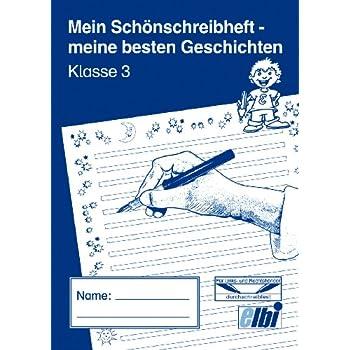 Elbi Schönschreibheft / Geschichtenheft Klasse 3 für Grundschule und Förderschule - H27