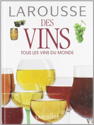 Larousse des vins : Tous les vins du monde par Larousse