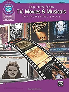 Top Hits from TV, Movies & Musicals Instrumental Solos for Strings: Cello (Book & CD) (Top Hits Instrumental Solos)