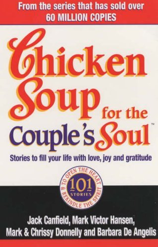 Chicken Soup For The Couple's Soul: Stories to Fill Your Life with Love, Joy and Gratitude by Jack Canfield (6-Jan-2000) Paperback