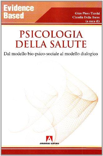 Psicologia della salute. Dal modello bio-psico-sociale al modello dialogico