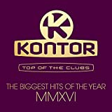 Kontor Top Of The Clubs - The Biggest Hits Of The Year Mmxvi [Explicit]