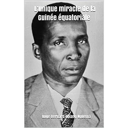 L'unique miracle de la Guinée équatoriale