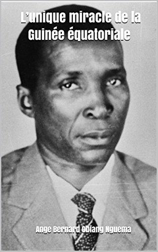 Couverture du livre L'unique miracle de la Guinée équatoriale