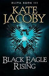 Black Eagle Rising (The Books of Elita Book 3)