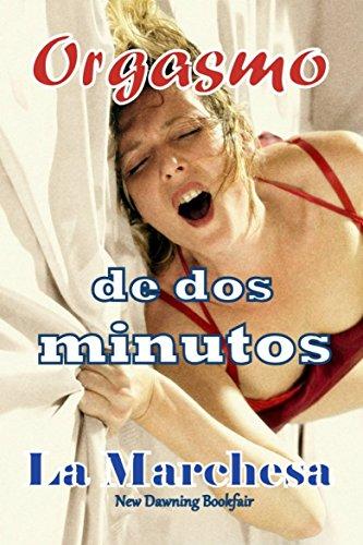 Orgasmo de dos minutos por La Marchesa