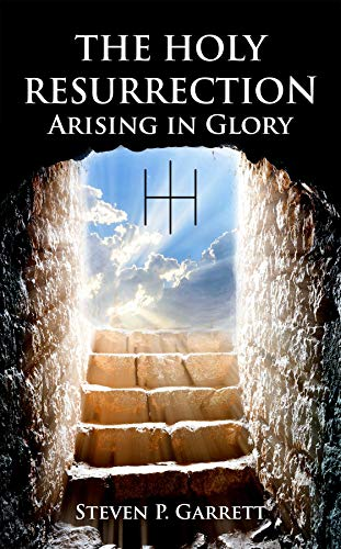 THE HOLY RESURRECTION: ARISING IN GLORY (English Edition)
