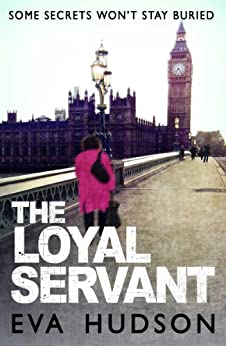 The Loyal Servant: A Very British Political Thriller (Angela Tate Investigations Book 1) (English Edition) par [Hudson, Eva]