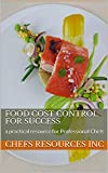 Food Cost Control for Success: a practical resource for Professional Chefs