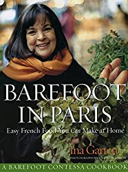 Barefoot Contessa in Paris: Easy French Food You Can Make at Home
