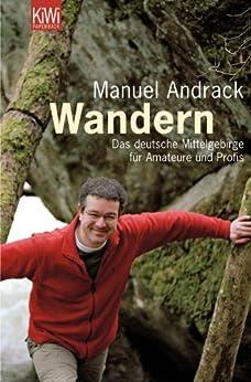 Wandern: Das deutsche Mittelgebirge für Amateure und Profis von [Andrack, Manuel]