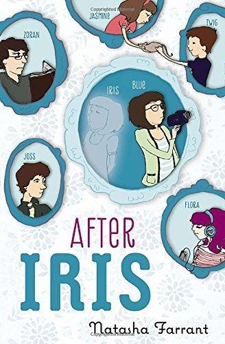 After Iris by Natasha Farrant (2013-07-11)