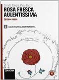 Rosa fresca aulentissima. Con antologia della Divina Commedia. Ediz. rossa. Per le Scuole superiori. Con espansione online: 1