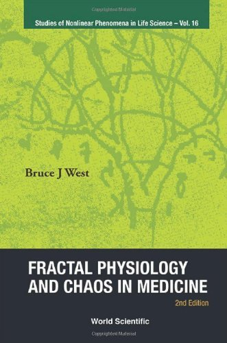 Fractal Physiology and Chaos in Medicine (2nd Edition) (Studies of Nonlinear Phenomena in Life Science) by Bruce J West (2013-01-15)
