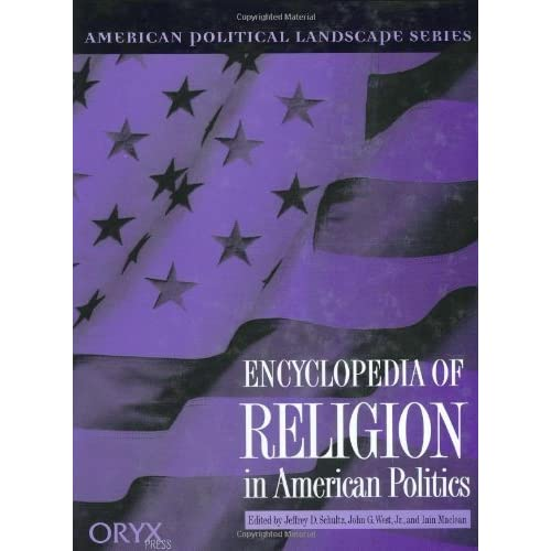 Encyclopedia of Religion in American Politics (American Political Landscape Series) by Greenwood (1998-12-14)