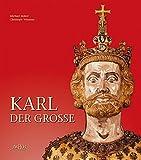 Karl der Große: Leben und Wirkung, Kunst und Architektur (Kultur und Reisen) - Michael Imhof, Christoph Winterer