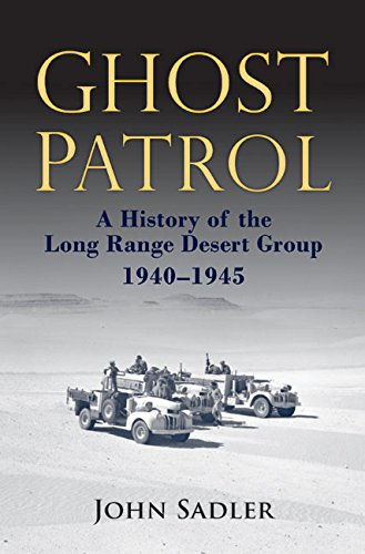 Ghost Patrol: A History of the Long Range Desert Group, 1940 - 1945 (20th Special Forces Group)
