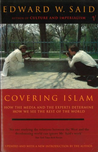 Covering Islam: How the Media and the Experts Determine How We See the Rest of the World (Fully Revised Edition) (Edward Doll)