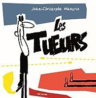 Les tueurs par Jean-Christophe Mazurie