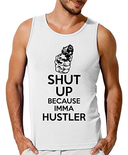 Hustler Top Shirt (Shut Up Because Imma Hustler Men's Tank Top T-Shirt XX-Large)