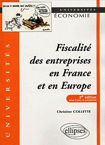 Fiscalité des entreprises en France et en Europe par Christine Collette