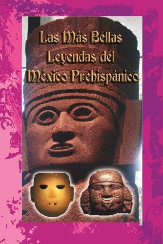 Las más bellas leyendas del México prehispánico por Víctor Juan Gómez Gómez