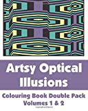 Artsy Optical Illusions Colouring Book Double Pack (Volumes 1 & 2) (Art-Filled Fun Colouring Books)
