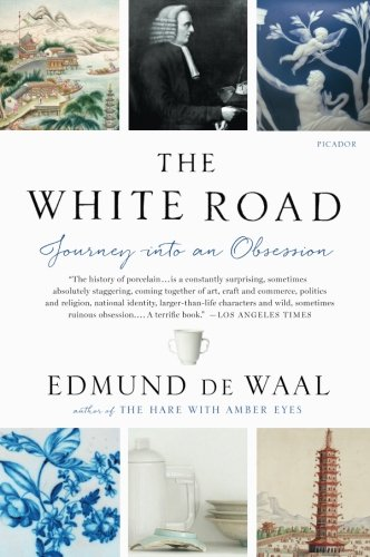 The White Road: Journey Into an Obsession por Edmund De Waal