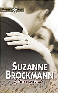 Dime que sí par Suzanne Brockmann