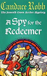 A Spy For The Redeemer (Owen Archer Book 7)