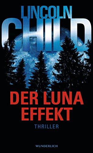 Child, Lincoln: Der Luna-Effekt
