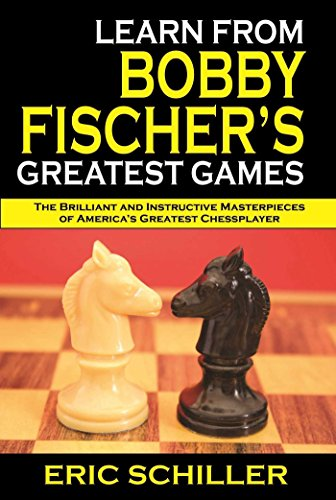 Learn from Bobby Fischer's Greatest Games por Eric Schiller