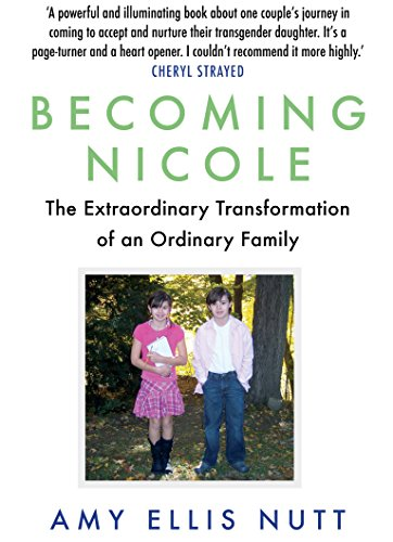 Becoming Nicole : The Extraordinary Transformation of an Ordinary Family par Amy Ellis Nutt