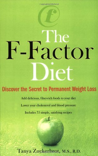 F-Factor Diet: Discover the Secret to Permanent Weight Loss: Discover the Secret of Permanent Weight: Written by Tanya Zuckerbrot, 2007 Edition, (Reprint) Publisher: Perigee Books [Paperback]