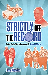 Strictly Off the Record: On the Trail of World Records with Norris McWhirter
