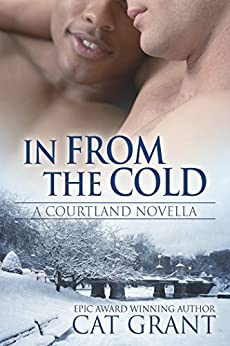 In From the Cold: A Courtland Novella (Courtlands: The Next Generation series Book 0): M/M Romance, Gay, New Adult, Interracial/Multicultural, First Time, ... - The Next Generation) (English Edition) par [Grant, Cat]
