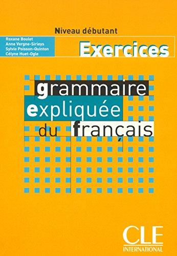 Grammaire expliquée du français (Exercices, débutant)