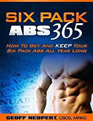 Six Pack Abs 365 - How To Get And Keep Your Six Pack Abs All Year Long (English Edition)
