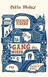 Charlie Fisher et le gang des Whiz par Meloy