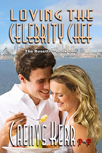 loving-the-celebrity-chef-the-rosettis-book-1-english-edition