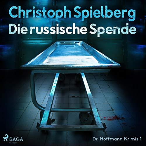 Die russische Spende: Dr. Hoffmann Krimis 1