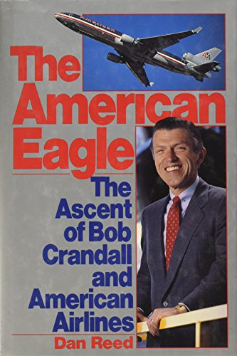 the-american-eagle-the-ascent-of-bob-crandall-and-american-airlines