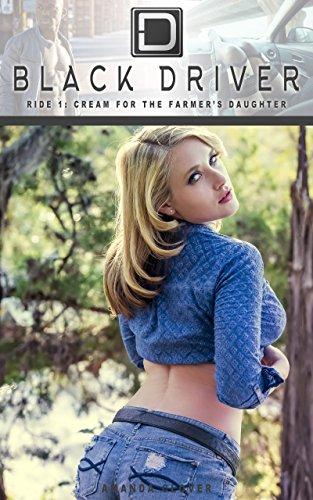Black Driver: Ride 1: Cream for the Farmer's Daughter eBook