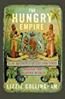 The Hungry Empire par Collingham