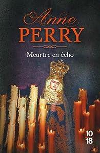Meurtre en écho par Anne Perry