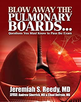 Blow Away The Pulmonary Boards...questions You Must Know To Pass The Exam por Jeremiah Reedy epub