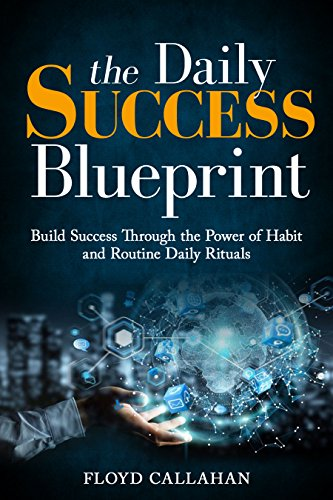 The daily success blueprint and journal build success through the the daily success blueprint and journal build success through the power of habit and routine malvernweather Choice Image