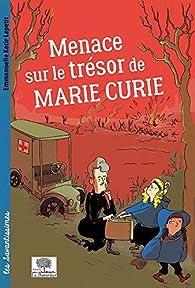 Menace sur le trésor de Marie Curie par Emmanuelle Kecir-Lepetit