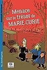 Menace sur le trésor de Marie Curie par Kecir-Lepetit